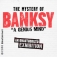 The Mystery Of Banksy - A Genius Mind