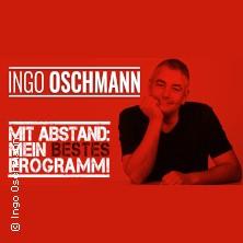 Ingo Oschmann - Mit Abstand: Mein Bestes Programm