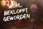 Wohl bekloppt geworden - Die Comedy Mix Show