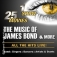 The Music Of James Bond & More - All The Songs - All The Hits Live!
