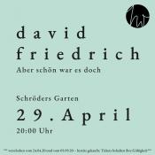 Schröders Garten Freiluftbühne: David Friedrich