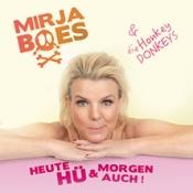 Mirja Boes - Heute Hü und morgen auch!