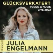 Julia Engelmann - Glücksverkatert - Poesie & Musik - Live 2022