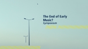 zamus: early music festival // The End of Early Music? // Symposium