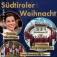Südtiroler Weihnacht - Traudi Siferlinger, Trentiner Bergsteigerchor u.a.