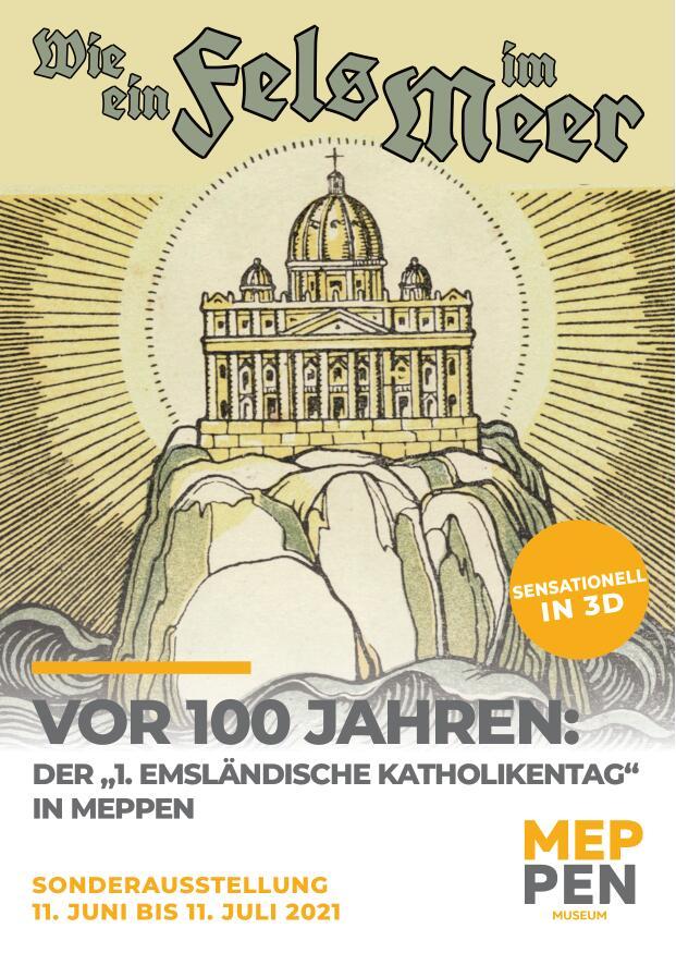 Sonderausstellung: Wie ein Fels im Meer. Der 1. Emsländische Katholikentag in Meppen