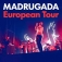 Madrugada - European Tour 2022