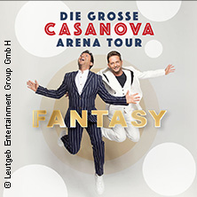 Fantasy - Die große Casanova Arena Tour