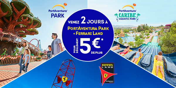 Avantages et promotions portaventura world - Port aventura tarif 1 jour ...