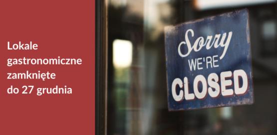 Do 27 grudnia lokale gastronomiczne pozostaną zamknięte. Co dalej?