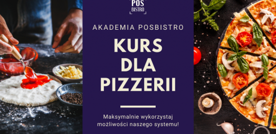 Rusza Akademia POSbistro! Zapraszamy na kurs dla pizzerii