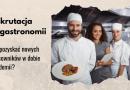 Rekrutacja w gastronomii. Jak pozyskać nowych pracowników w dobie pandemii?