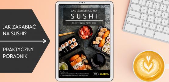 Jak zarabiać na sushi? Nowy poradnik do pobrania!