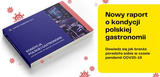Kondycja polskiej gastronomii, czyli jak COVID-19 wpłynął na finanse branży [RAPORT]