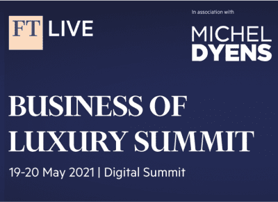New Thinking: Five key learnings from the Financial Times Business of Luxury Summit 2021