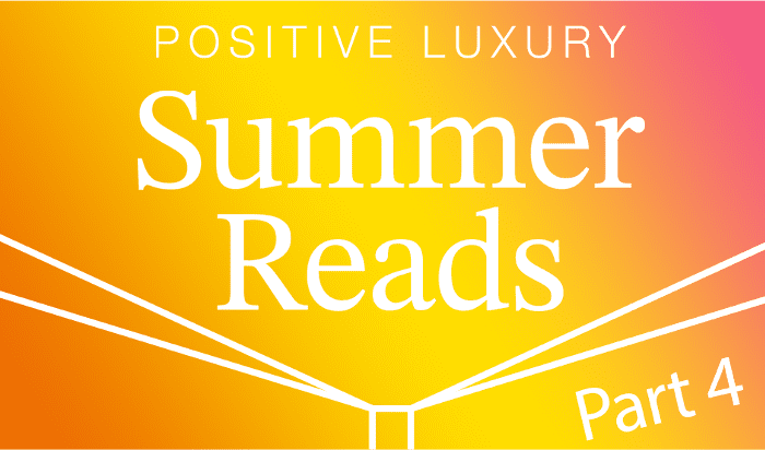 Summer Reads Week Four: Innovation with the Positive Luxury team
