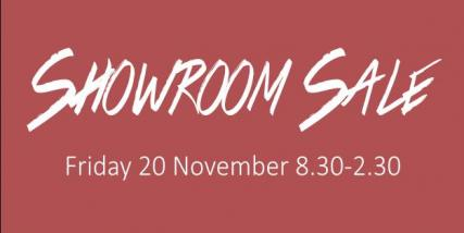 Showroom Sale - Friday 20 November