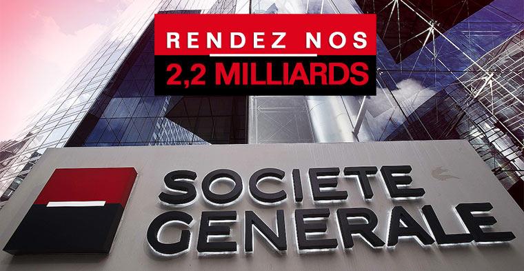 Société Générale : rendez nos 2 milliards