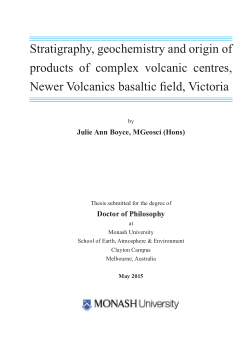 Stratigraphy, geochemistry and origin of products of complex volcanic centres, newer volcanics basaltic field, Victoria / Julie Ann Boyce
