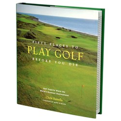 Fifty Places To Play Golf Before You Die Book