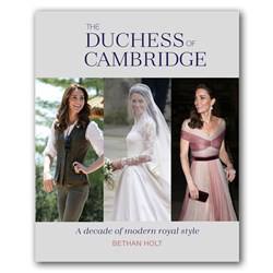 The Duchess Of Cambridge Book | A Decade Of Modern Royal Style