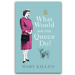 What Would HM The Queen Do Book