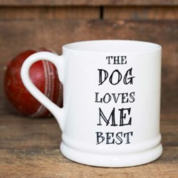 The Dog Loves Me Best Mug | Woof Woof!