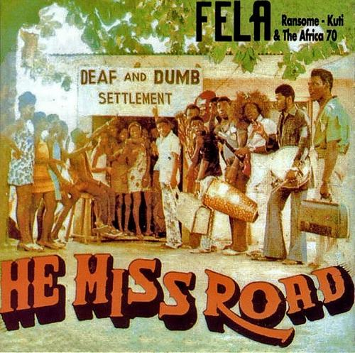 Fela Kuti & the Africa 70 – He Miss Road – Pressure Sounds