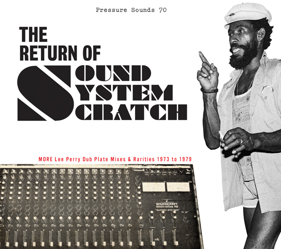 Lee Perry & The Upsetters – The Return of Sound System Scratch