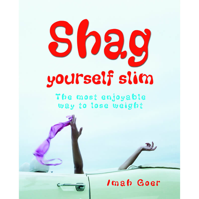 Shag Yourself Thin - 21st gift