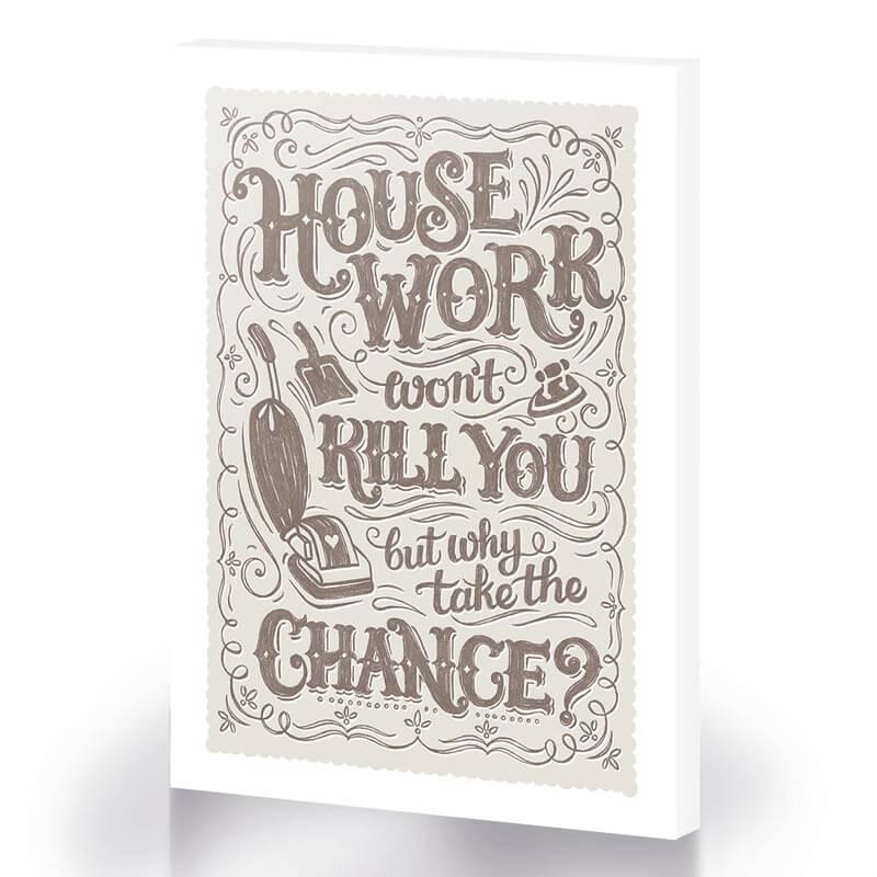 Housework Won't Kill You Canvas