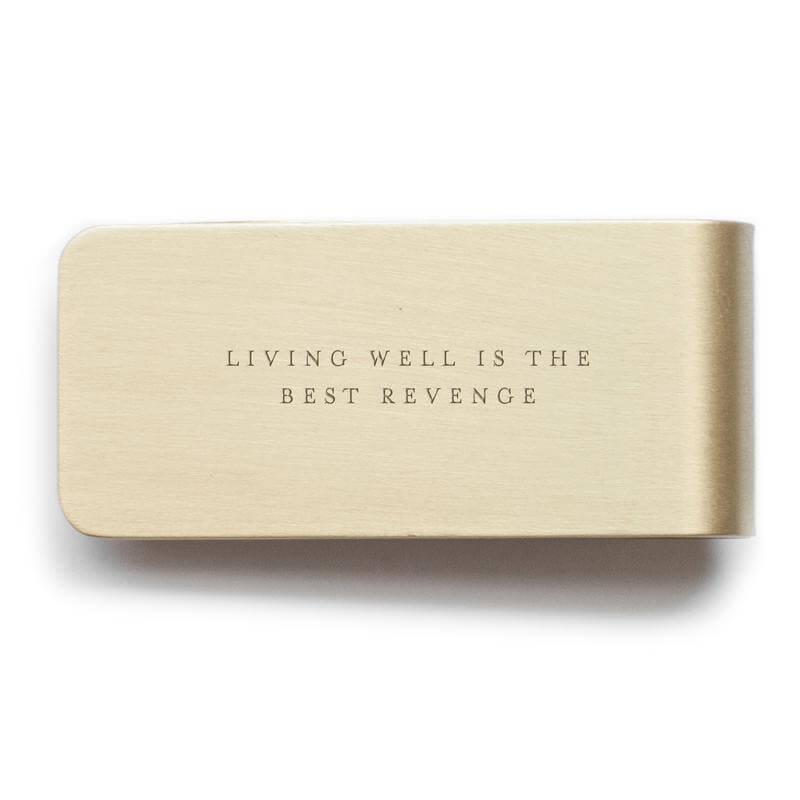 Brass Plated Money Clip - Living Well Is The Best Revenge
