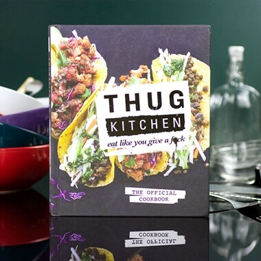 Thug Kitchen: Eat Like You Give A F**k Cookbook