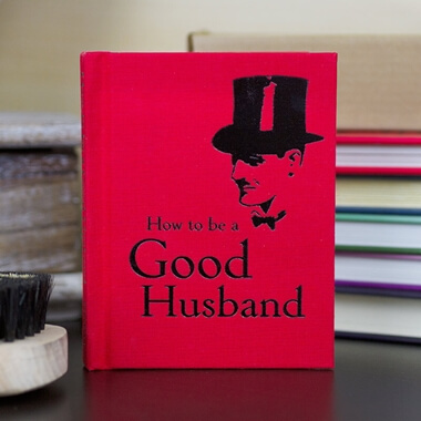 How To Be A Good Husband