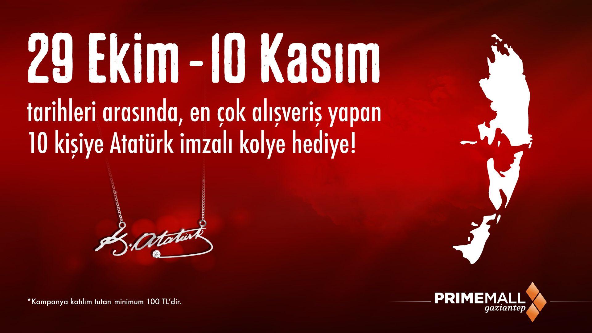 29 Ekim - 10 Kasım Tarihleri Arasında, En Çok Alışveriş Yapan 10 Kişiye Atatürk İmzalı Kolye Hediye