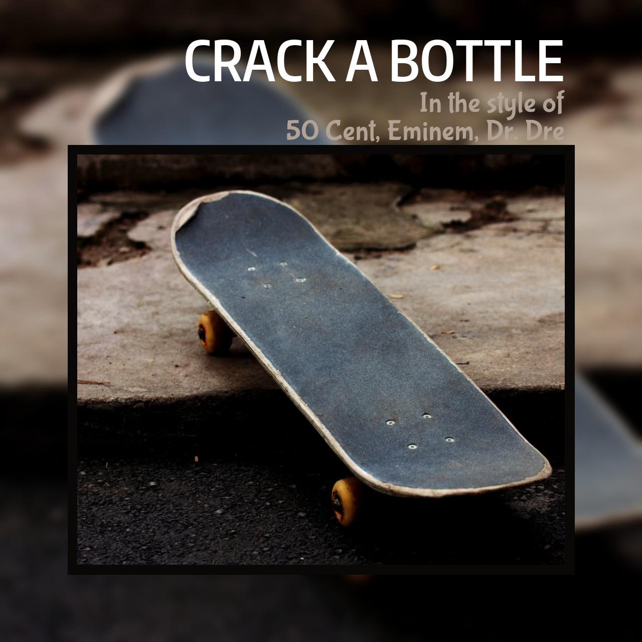 eminem crack a bottle best