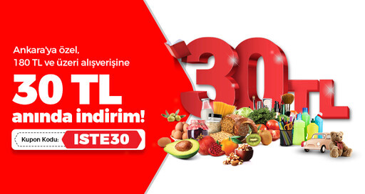Ankara'ya özel 180 TL ve Üzeri Alışverişine 30 TL Anında İndirim!
