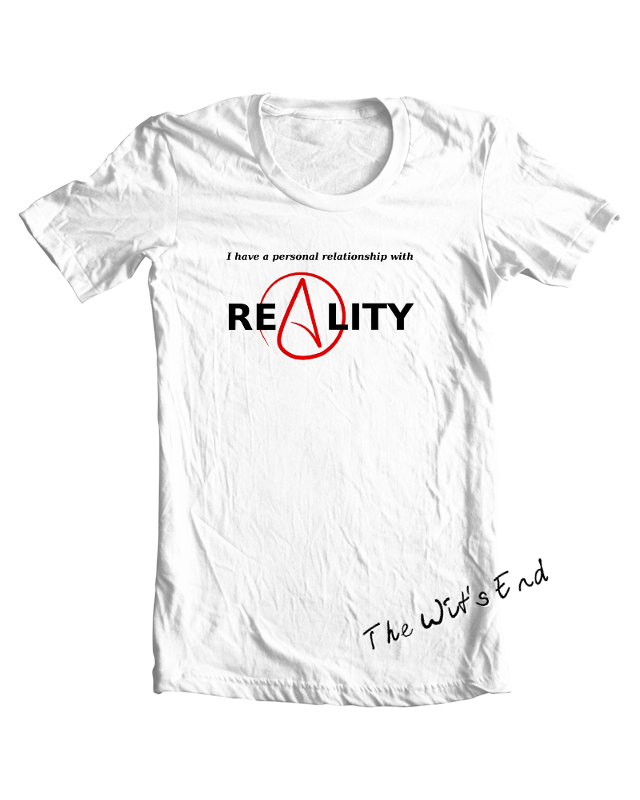I have a personal relationship with reality tee shirt example (with Atheist symbol)