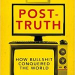 📖 Post-Truth: How Bullshit Conquered the World