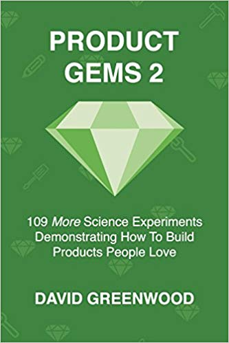 Product Gems 2: 109 More Science Experiments That Demonstrate How to Build Products People Love