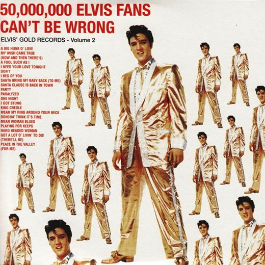 50000000 elvis fans cant be wrong