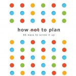 📖 How not to Plan: 66 ways to screw it up