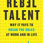 📖 Rebel Talent: Why It Pays to Break the Rules at Work and in Life