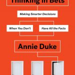 📖 Thinking in Bets: Making Smarter Decisions When You Don't Have All the Facts