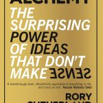 📖 Alchemy: The Surprising Power of Ideas That Don't Make Sense