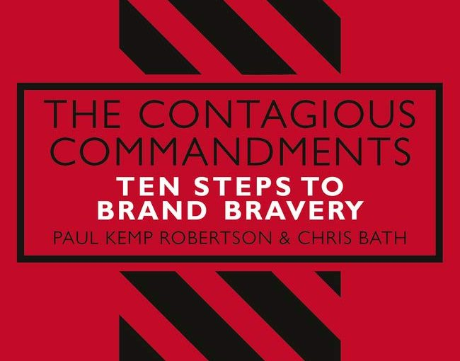 📖 The Contagious Commandments: Ten Steps to Brand Bravery