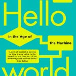 📖 Hello World: How to be Human in the Age of the Machine
