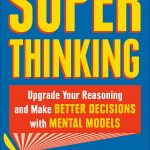 📖 Super Thinking: The Big Book of Mental Models