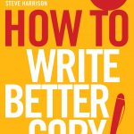 📖 How To Write Better Copy (How To: Academy)