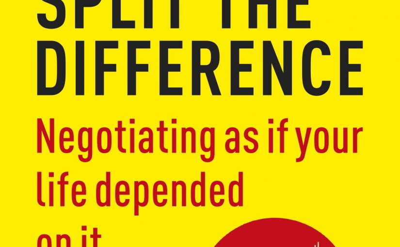 📖 Never Split the Difference: Negotiating as if Your Life Depended on It